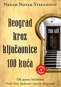 Beograd kroz ključaonice 100 kuće